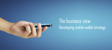 how-to-develop-a-mobile-wallet-strategy-the-business-view
